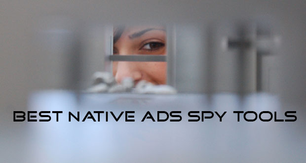 The Best Native Ads Spy Tools You Definitely Should Check Out