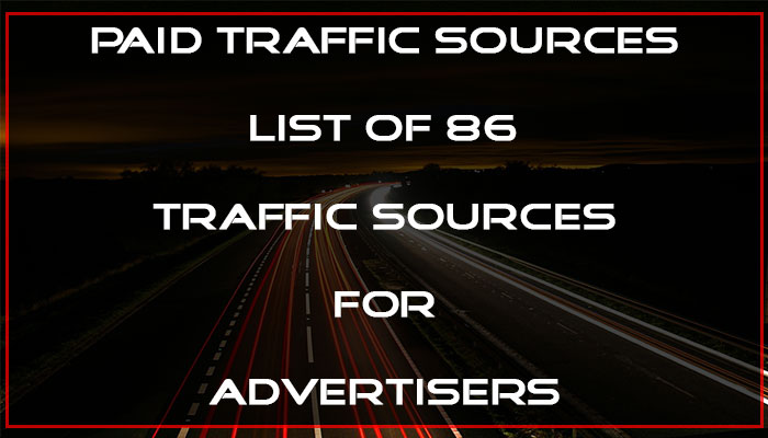 Paid Traffic Sources - 2019 Advertising Guide