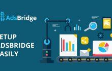 AdsBridge Review – Latest Update